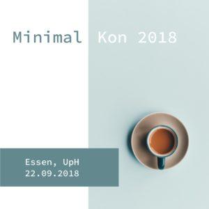 Logo der Minimal-Kon mit Text: Minimal-Kon 2018, Essen, UPH 22.9.18. Foto einer Kaffeetasse
